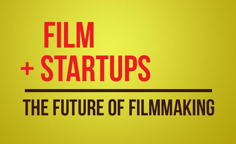 7 Film Startups Every Filmmaker Should Know